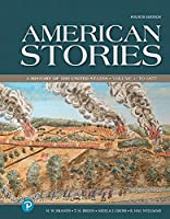 American Stories: A History of the United States, Volume 1 -- Loose-Leaf Edition (4th Edition)