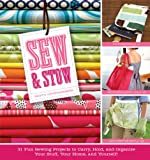 Sew & Stow: 31 Fun Sewing Projects to Carry, Hold, and Organize Your Stuff, Your Home, and Yourself! (English Edition)