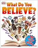 What Do You Believe?: Big Questions About Religion