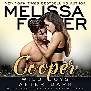 Wild Boys After Dark: Cooper     Wild Billionaires After Dark, Book 4              By:                                                                                                                                 Melissa Foster                               Narrated by:                                                                                                                                 Paul Woodson                      Length: 3 hrs and 41 mins     79 ratings     Overall 4.5