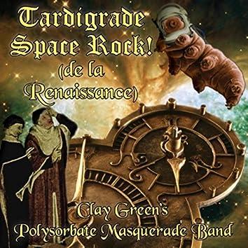 Tardigrade Space Rock! (De la Renaissance)