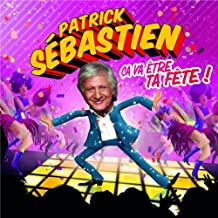 Ca Va Etre Ta Fete by Patrick Sebastien