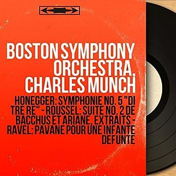 """Honegger: Symphonie No. 5 """"Di tre re"""" - Roussel: Suite No. 2 de Bacchus et Ariane, extraits - Ravel: Pavane pour une infante défunte (Mono Version)"""