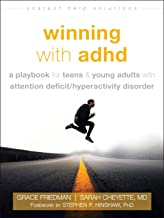 Winning with ADHD: A Playbook for Teens and Young Adults with Attention Deficit Hyperactivity Disorder