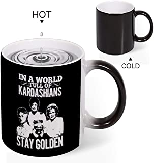 Creative Discoloration Mug InaWorldFullKardashiansStayGolden 11oz Ceramic Coffee Mug Cup Birthday Christmas Anniversary Gag Gifts Idea