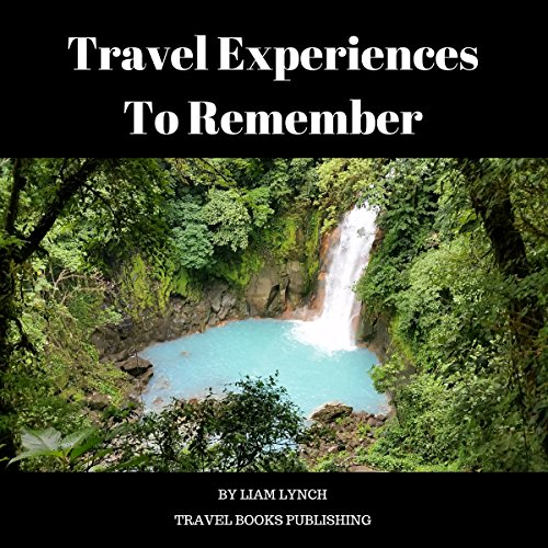 Travel Experiences to Remember audiobook cover art
