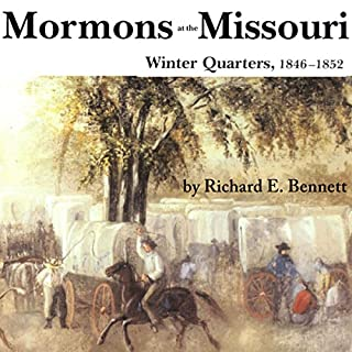 Mormons at the Missouri, Winter Quarters, 1846-1852                   By:                                                                                                                                 Richard E Bennett                               Narrated by:                                                                                                                                 Alan J. Gardner                      Length: 8 hrs and 41 mins     18 ratings     Overall 4.1