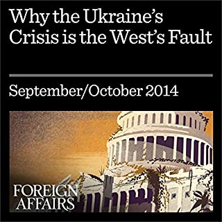 Why the Ukraine Crisis Is the West's Fault audiobook cover art
