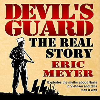 Devil's Guard: The Real Story                   By:                                                                                                                                 Eric Meyer                               Narrated by:                                                                                                                                 Gary Roelofs                      Length: 6 hrs and 40 mins     3 ratings     Overall 3.0