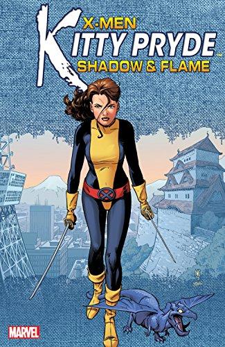 X-Men: Kitty Pryde - Shadow & Flame (X-Men: Kitty Pryde -...