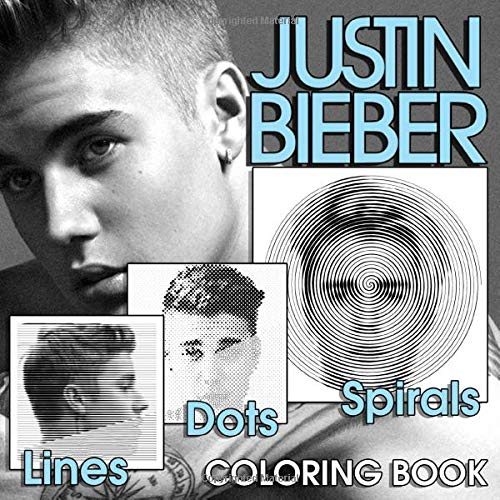 Justin Bieber Dots Lines Spirals Coloring Book: Dot Line Spiral Coloring Books For Relaxation And Stress Relief