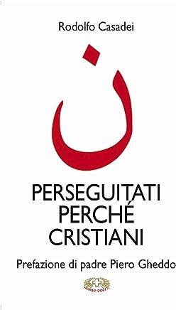 Perseguitati perché cristiani