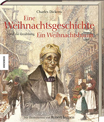 Eine Weihnachtsgeschichte: Und die Erzählung Ein Weihnachtsbaum (Knesebeck Kinderbuch Klassiker / Ingpen)