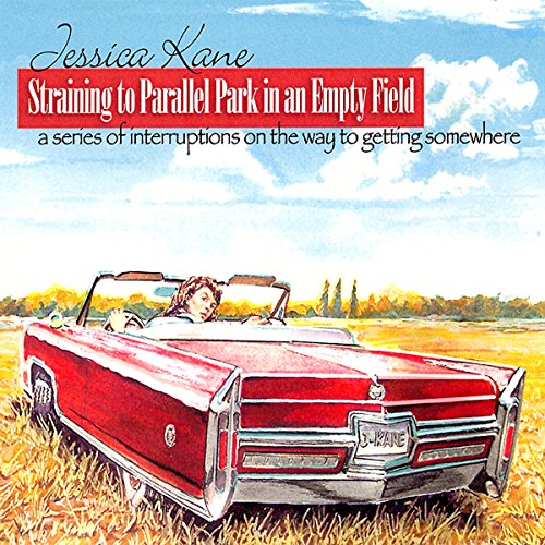 Straining to Parallel Park in an Empty Field audiobook cover art