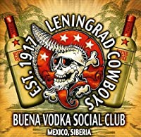 Buena Vodka Social Club by Leningrad Cowboys