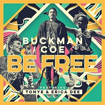 Be Free (feat. Tonye, Erica Dee)