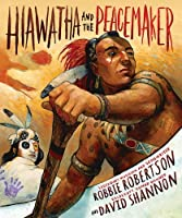 Hiawatha and the Peacemaker by Robbie Robertson(2015-09-08)