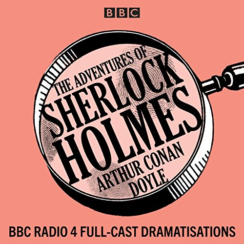 The Adventures of Sherlock Holmes     BBC Radio 4 full-cast dramatisations              By:                                                                                                                                 Arthur Conan Doyle                               Narrated by:                                                                                                                                 Clive Merrison,                                                                                        full cast,                                                                                        Michael Williams                      Length: 8 hrs and 44 mins     46 ratings     Overall 4.8