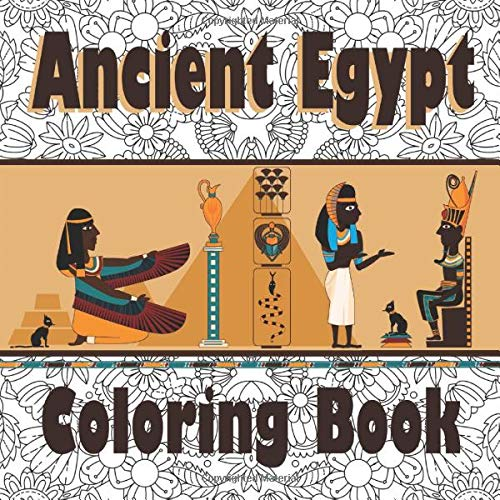 ANCIENT EGYPT COLORING BOOK: Adult Coloring Book with Egyptian Mythology 8 1/2