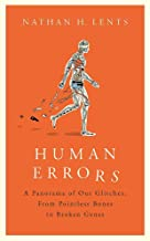[Paperback] [Nathan Lents] Human Errors: A Panorama of Our Glitches, from Pointless Bones to Broken Genes