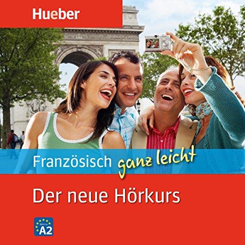 Französisch ganz leicht. Der neue Hörkurs  Titelbild