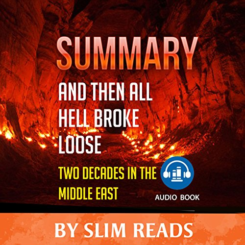 Summary | And Then All Hell Breaks Loose: Two Decades in the Middle East audiobook cover art