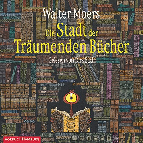 Die Stadt der Träumenden Bücher     Zamonien 4              By:                                                                                                                                 Walter Moers                               Narrated by:                                                                                                                                 Dirk Bach                      Length: 17 hrs and 39 mins     16 ratings     Overall 4.9