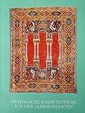 Anatolische Knüpfteppiche aus vier Jahrhunderten. Ausst. vom 28. April bis 27. Mai 1978