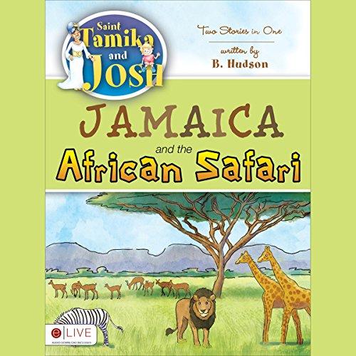 Saint Tamika and Josh: Jamaica and the African Safari cover art