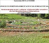 Instituciones Educativas Creativas: Instrumento para valorar el desarrollo creativo de instituciones educativas (VADECRIE)