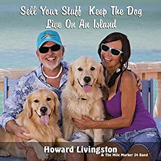Sell Your Stuff Keep the Dog Live on An Island