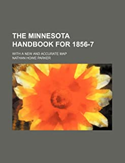 The Minnesota Handbook for 1856-7; With a New and Accurate Map
