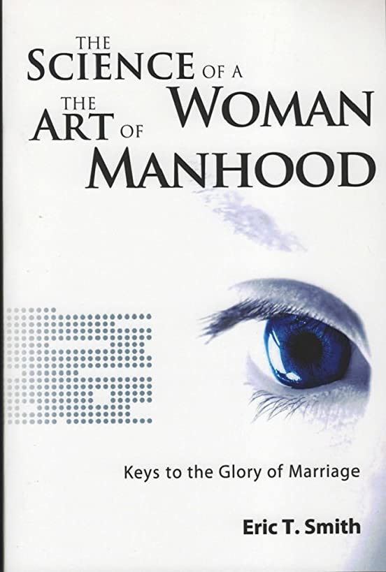 The Science of a Woman and the Art of Manhood