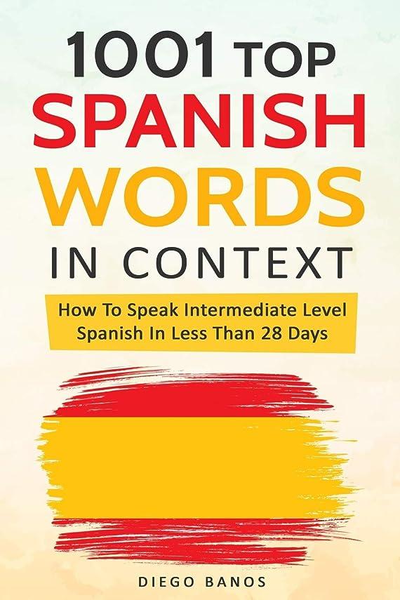 ウッズ橋脚ポーン1001 Top Spanish Words In Context: How To Speak Intermediate Level Spanish In Less Than 28 Days