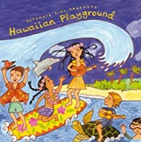 Hawaiian Playground by PUTUMAYO KIDS PRESENTS (2008-01-22)
