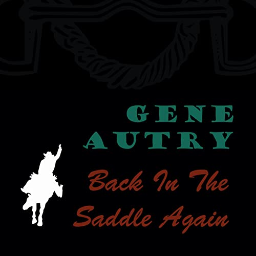 cf58fe6b72c42 Back in the Saddle Again by Gene Autry on Amazon Music - Amazon.com