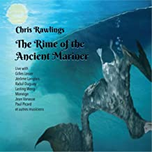 The Rime of the Ancient Mariner (Live) [Continuous Mix] [feat. Gilles Losier, Jérôme Langlois, Raôul Duguay, Maneige, Lasting Weep, Jean Vanasse & Paul Picard]