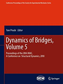 Dynamics of Bridges, Volume 5: Proceedings of the 28th IMAC, A Conference on Structural Dynamics, 2010