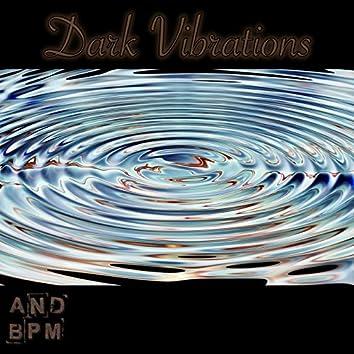 Dark Vibrations