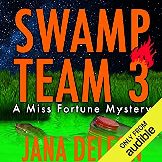 Swamp Team 3     A Miss Fortune Mystery, Book 4              Written by:                                                                                                                                 Jana DeLeon                               Narrated by:                                                                                                                                 Cassandra Campbell                      Length: 7 hrs and 59 mins     7 ratings     Overall 4.9