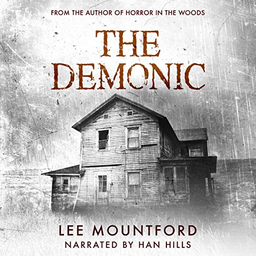The Demonic     Supernatural Horror Series, Book 1              By:                                                                                                                                 Lee Mountford                               Narrated by:                                                                                                                                 Hannibal Hills                      Length: 7 hrs and 44 mins     28 ratings     Overall 3.6