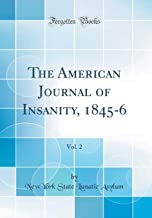The American Journal of Insanity, 1845-6, Vol. 2 (Classic Reprint)