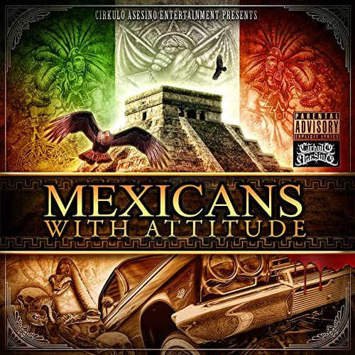 Mexicans with Attitude