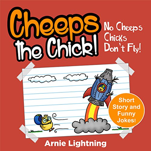 Cheeps the Chick: No Cheeps, Chicks Don't Fly! Titelbild