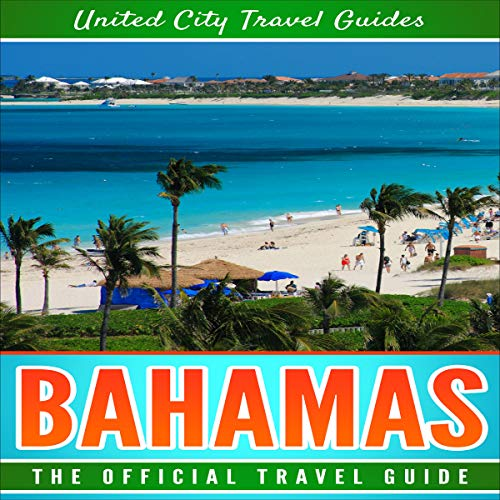 Bahamas: The Official Travel Guide audiobook cover art