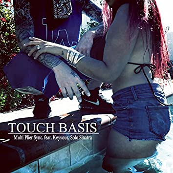 Touch basis (feat. Keyvous & Solo Sinatra)