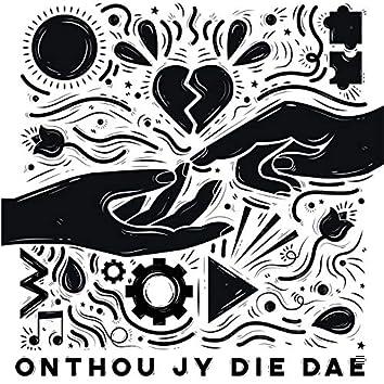 Onthou Jy Die Dae