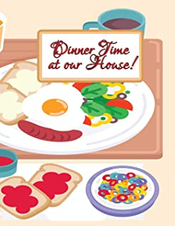 Dinner Time at Our House!: Menu Plans and Shopping List for Six Months!