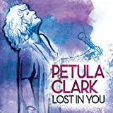 Songtexte von Petula Clark - Lost in You