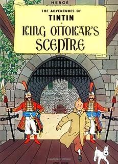 King Ottokar`s Sceptre (The Adventures of Tintin: Original Classic)
